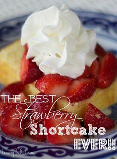 The Best Strawberry Shortcake EVER!! www.leavingtherut.com