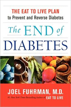 DR. JOEL FUHRMAN'D - The End of Diabetes: The Eat to Live Plan to Prevent and Reverse Diabetes