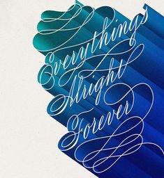 friends, everyth alright, typo design, lettering styles, jason wong, script, typography, blues, typographic design