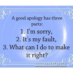 A genuine apology has 3 parts.