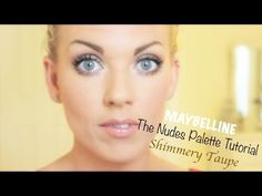 ▶ ❤ Maybelline The Nudes Palette: Shimmery Taupe (Full Face Tutorial) ❤ - YouTube