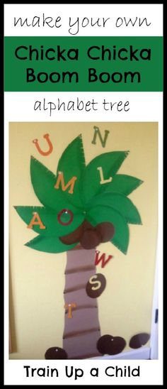 Chicka Chicka Boom Boom Alphabet Tree - Make your own coconut tree for a classroom wall, either at home or in a school.  As students learn each letter they can hang it on the tree and review all the letters from previous weeks.