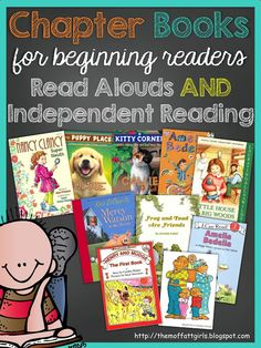 Choosing the Right Chapter Books- Great recommendations for read alouds and independent reading.