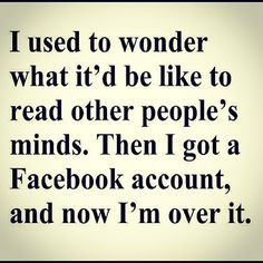 So So true.  No mystery left, thanks to Facebook.