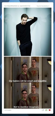 Our babies will be smart and beautiful. <--- Not to mention imaginary.