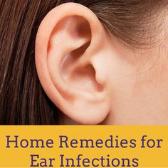 Home Remedies for Ear Infection | Cute Parents
