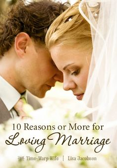 Marriage can be rich and beautiful and satisfying too. In fact, I can think of all kinds of reasons to love being married - maybe a thousand or so - but beginning with these 10.