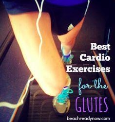 Best Cardio Exercises for Glutes #BeachReadyNow