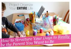 How to Structure Your Days to Really be the Parent you Want to Be