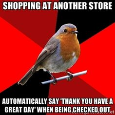 memes, retail robin, retail life, robins, people