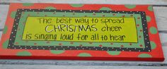 The Best Way to Spread Christmas Cheer Quote on 20x10 Canvas. $48.00, via Etsy.
