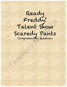 Ready Freddy Talent Show Scaredy Pants comprehension questions from Eliza D's shop on TeachersNotebook.com -  (15 pages)  - Comprehension questions for Ready Freddy Talent Show Scaredy Pants