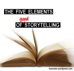 The five elements of good storytelling.