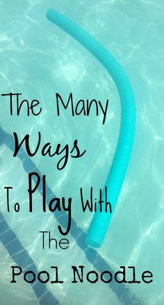 Many Ways To Play With The Pool Noodle - Pink Oatmeal
