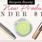 Bargain Beauty: 10 New Products Under $10