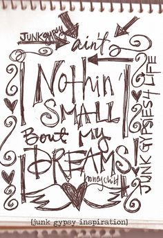 """small town girls. big time dreams. """"ain't nothing small bout my dreams . . honey child"""" {junk gypsy co} #dreams #smalltowngirl #bigtimedreams #inspiration"""