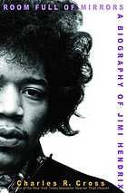 Room full of mirrors : a biography of Jimi Hendrix by Charles Cross