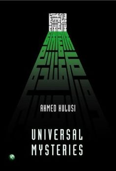 Universal Mysteries by Ahmed Hulusi. When I saw this book in the Amazon Kindle store I had to find out why it had created such a fuss. It got so many reader reviews. At the time, the translation was pretty weak, but now it has been updated. Caution: mind-expanding concepts within.