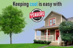 Keeping cool in the indoors and outdoors doesn't have to be hard. Let Yeagers help!