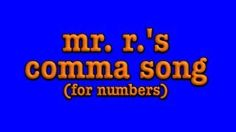comma song- how to place commas in numbers!!!, via YouTube.