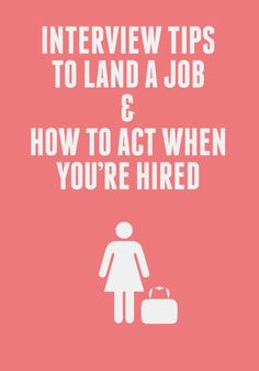 Tips for Your Interview & Your First Day of Your Job