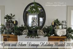 Minerva's Garden:  Green and Silver Vintage Holiday Mantel 2013
