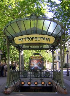 Art Nouveau Metro Station, Paris--even the subway entrances are beautiful!  I am overloaded with visual stimuli every time I visit--there is so much to see.
