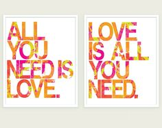 Quote Art Set - The Beatles - All You Need Is Love & Love Is All You Need - Pink Green Orange - 11x14 by ColorBee. $36.00, via Etsy.