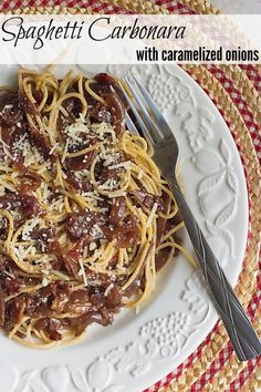 Spaghetti Carbonara with Caramelized Onions and Browned Butter... this is crazy delicious!