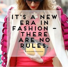 """""""It's a new era in #fashion - there are no rules."""" - Alexander McQueen #Quote"""