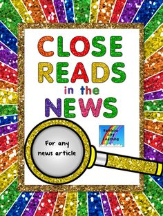 Close Reads are becoming more and more important as we continue to work toward meeting the Common Core State Standards in ELA. Close reading of news articles will help students become more critical consumers of the news. The pages in this resource will work with any classroom news articles, such as those found in TIME for Kids or Scholastic News. You might even want to try having your students write some of their own! #CloseReads$