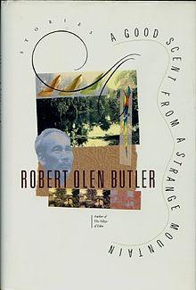 Robert Olen Butler - A Good Scent From a Strange Mountain