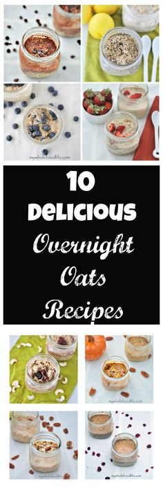 10 Delicious Overnight Oats Recipes for quick and easy breakfast options.  Make 5 at a time and have healthy breakfasts all week! #vegan #glutenfree #healthyrecipe #breakfast