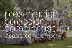 Presentación colección Compromiso de Suárez #suarezcompromiso
