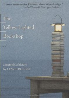 The Yellow-Lighted Bookshop: A Memoir, a History by Lewis Buzbee. $10.99. Publisher: Graywolf Press; Reprint edition (September 30, 2008). Publication: September 30, 2008. Author: Lewis Buzbee. Save 22% Off!