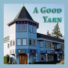 A Good Yarn Shop—My yarn store in Port Orchard, WA