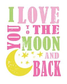 We say this every night, I Love You To The Moon And Back Subway Art by MyPoshDesigns