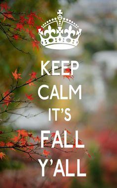 ❦  Keep Calm It's Fall Yall