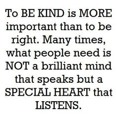 Beautiful Quote special heart, wisdom, true, thought, inspir, listen, quot, kind, live