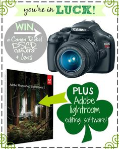 You're in LUCK! St. Patty's Day Giveaway! 20+ chances to win a Canon DSLR Camera + Lens PLUS Adobe Lightroom Editing Software!