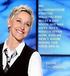 Ellen DeGeneres. She makes me laugh everyday even when I'm feeling my worst. I love Ellen! :D