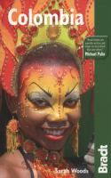 Colombia : the Bradt travel guide by Sarah Woods.