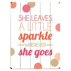 She Leaves a Little Sparkle Wall Decor