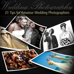 21 Wedding Photography Tips for Amateur Wedding Photographers