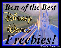 """Best of the Best"" Walt Disney World Freebies"