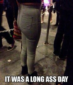 It was a long #ass day.. lol