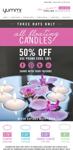 50% OFF All Floating Candles - THREE DAYS ONLY! Use Promo Code 50FL at Checkout