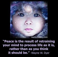 Dr. Wayne Dyer says...