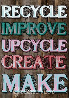 Upcycle Recycle Improve Create Make Print $25.00 #Art #Collage #Print #upcycle #recycle #wood #print #poster #collage #art #improve #create #make  #greennest