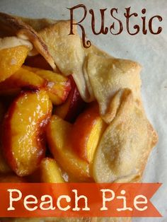 Rustic Peach Pie.  Made with ready made pie crust.  This is AMAZING!